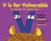 v is for vulnerable life outside the comfort zone