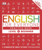 english for everyone practice book level 1 beginner a complete complete self-study programme dk