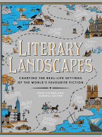 literary landscapes charting the real-life settings of the worlds favourite fiction