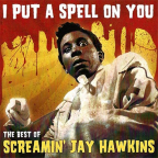 i put a spell on you the best of screamin jay hawkins