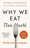 why we eat too much the new science of appetite